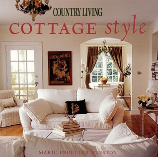 Country Living Cottage Style By Country Living Magazine