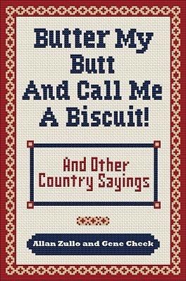 Butter My Butt and Call Me a Biscuit: And Other Country Sayings, Say-Sos, Hoots and Hollers (ePUB)