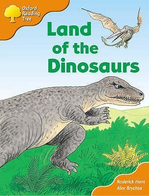 Land Of The Dinosaurs (Oxford Reading Tree: Stage 6 And 7: Storybooks)