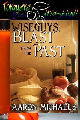 A Blast from the Past (Wiseguys. #5)
