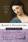 Rachel: A Novel of Love and the Talmud in Medieval France (Rashi's Daughters #3)