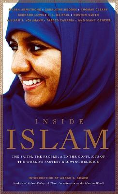 Inside Islam: The Faith, the People and the Conflicts of the World's Fastest Growing Religion