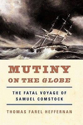 Mutiny on the Globe: The Fatal Voyage of Samuel Comstock