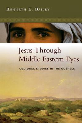 jesus-through-middle-eastern-eyes-cultural-studies-in-the-gospels