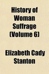 History of Woman Suffrage, Volume 6