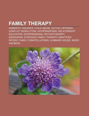 Family Therapy: Domestic Violence, Child Abuse, Active Listening, Conflict Resolution, Ho Oponopono, Relationship Education