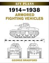 World War II Afv Plans: 1914-1938 Armored Fighting Vehicles