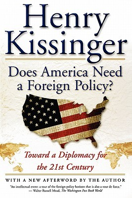 Ebook Does America Need a Foreign Policy?: Toward a Diplomacy for the 21st Century by Henry Kissinger TXT!