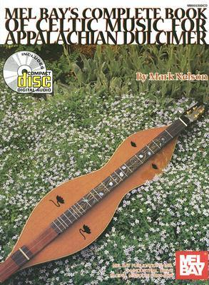 Mel Bay's Complete Book of Celtic Music for Appalachian Dulcimer [With CD]