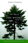 The Way of the Woods: Journeys Through American Forests