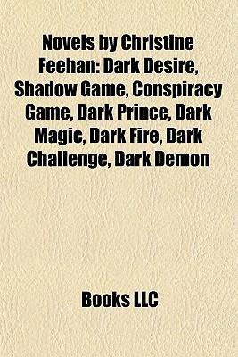 Novels by Christine Feehan: Dark Desire, Shadow Game, Conspiracy Game, Dark Prince, Dark Magic, Dark Fire, Dark Challenge, Dark Demon