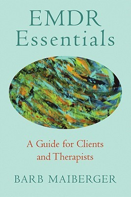 EMDR Essentials: A Guide for Clients and Therapists