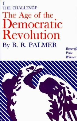the-age-of-the-democratic-revolution-vol-1-the-challenge