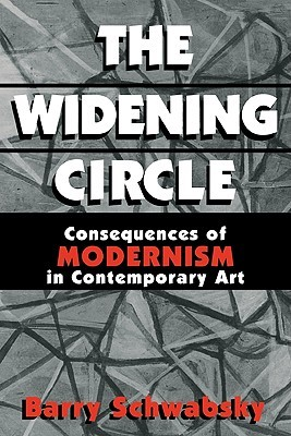 The Widening Circle: Consequences of Modernism in Contemporary Art