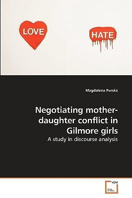 Negotiating Mother-Daughter Conflict in Gilmore Girls