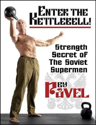 Enter The Kettlebell! Strength Secret of...