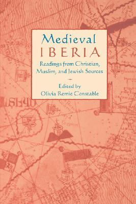 Medieval Iberia: Readings from Christian, Muslim, and Jewish Sources