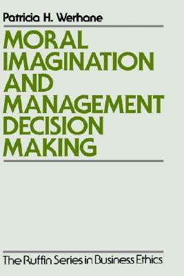 Moral Imagination and Management Decision-Making