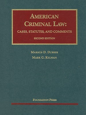 American Criminal Law: Cases, Statutes and Comments (University Casebook Series)