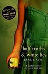 Half-truths  White Lies