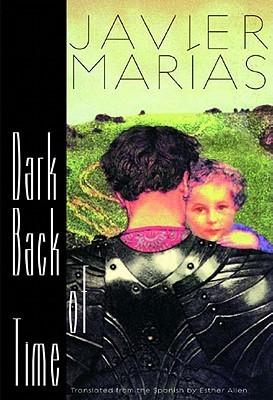Dark Back of Time by Javier Marías