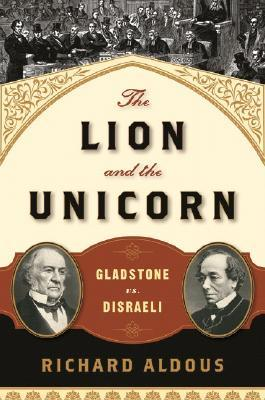 the-lion-and-the-unicorn-gladstone-vs-disraeli