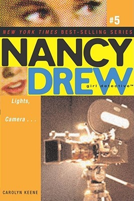 Lights, Camera... (Nancy Drew: Girl Detective, #5)