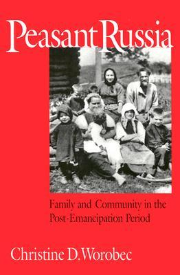 peasant-russia-family-and-community-in-the-post-emancipation-period
