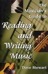 The Musician's Guide to Reading & Writing Music by Dave  Stewart