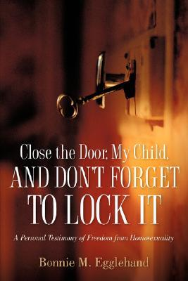 Close the Door, My Child, and Don't Forget to Lock It