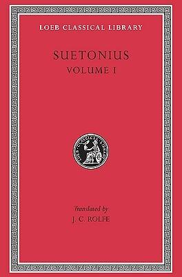 Lives of the Caesars, Volume I: Julius/Augustus/Tiberius/Gaius Caligula
