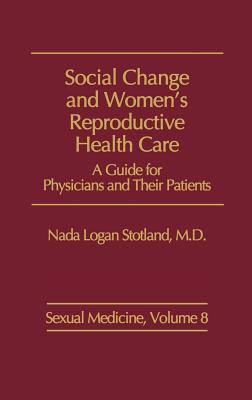 Social Change and Women's Reproductive Health Care: A Guide for Physicians and Their Patients