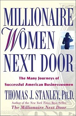 Millionaire Women Next Door by Thomas J. Stanley