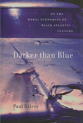 Darker Than Blue by Paul Gilroy