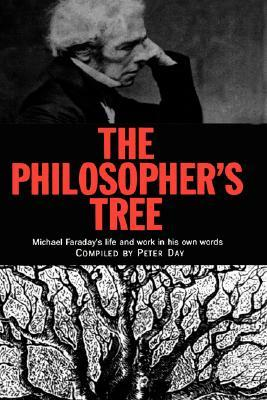 The Philosopher's Tree: A Selection of Michael Faraday's Writings