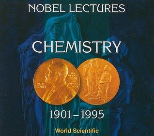 Nobel Lectures in Chemistry, 1901-1995