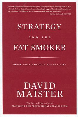 strategy-and-the-fat-smoker-doing-what-s-obvious-but-not-easy
