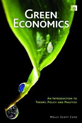 Ebook Green Economics: An Introduction to Theory, Policy and Practice by Molly Scott Cato PDF!