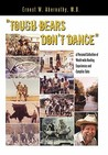Tough Bears Don't Dance: A Personal Collection of World-Wide Hunting Experiences and Campfire Tales