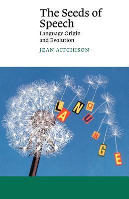 The Seeds of Speech: Language Origin and Evolution