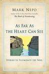 As Far as the Heart Can See: Stories to Illuminate the Soul