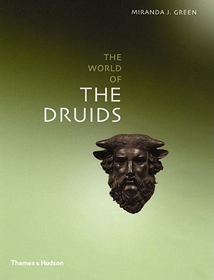 The World of the Druids by Miranda Aldhouse-Green