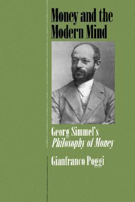 Money and the Modern Mind: Georg Simmel's Philosophy of Money