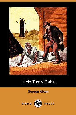 Uncle Tom's Cabin by George L. Aiken