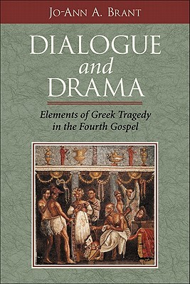 Dialogue and Drama: Elements of Greek Tragedy in the Fourth Gospel