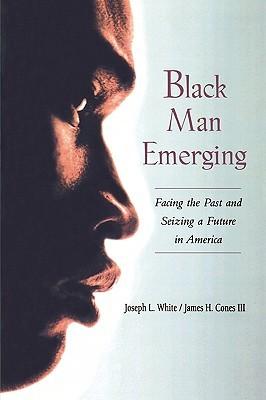 Black Man Emerging: Facing the Past and Seizing a Future in America DJVU EPUB por Joseph L. White 978-0415925723