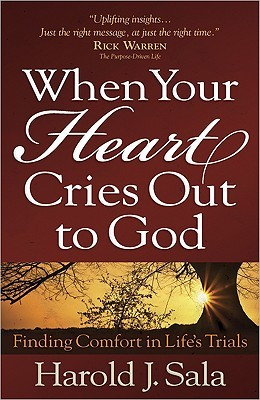 When Your Heart Cries Out to God: Finding Comfort in Life's Trials