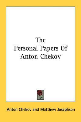 The Personal Papers of Anton Chekhov by Anton Chekhov