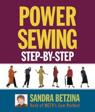 Power Sewing Step-By-Step by Sandra Betzina