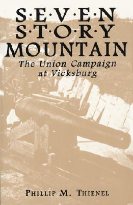 Seven Story Mountain: The Union Campaign at Vicksburg